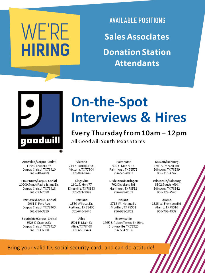 We're Hiring at Goodwill South Texas On the spot interviews every Thursday 10 - 12
