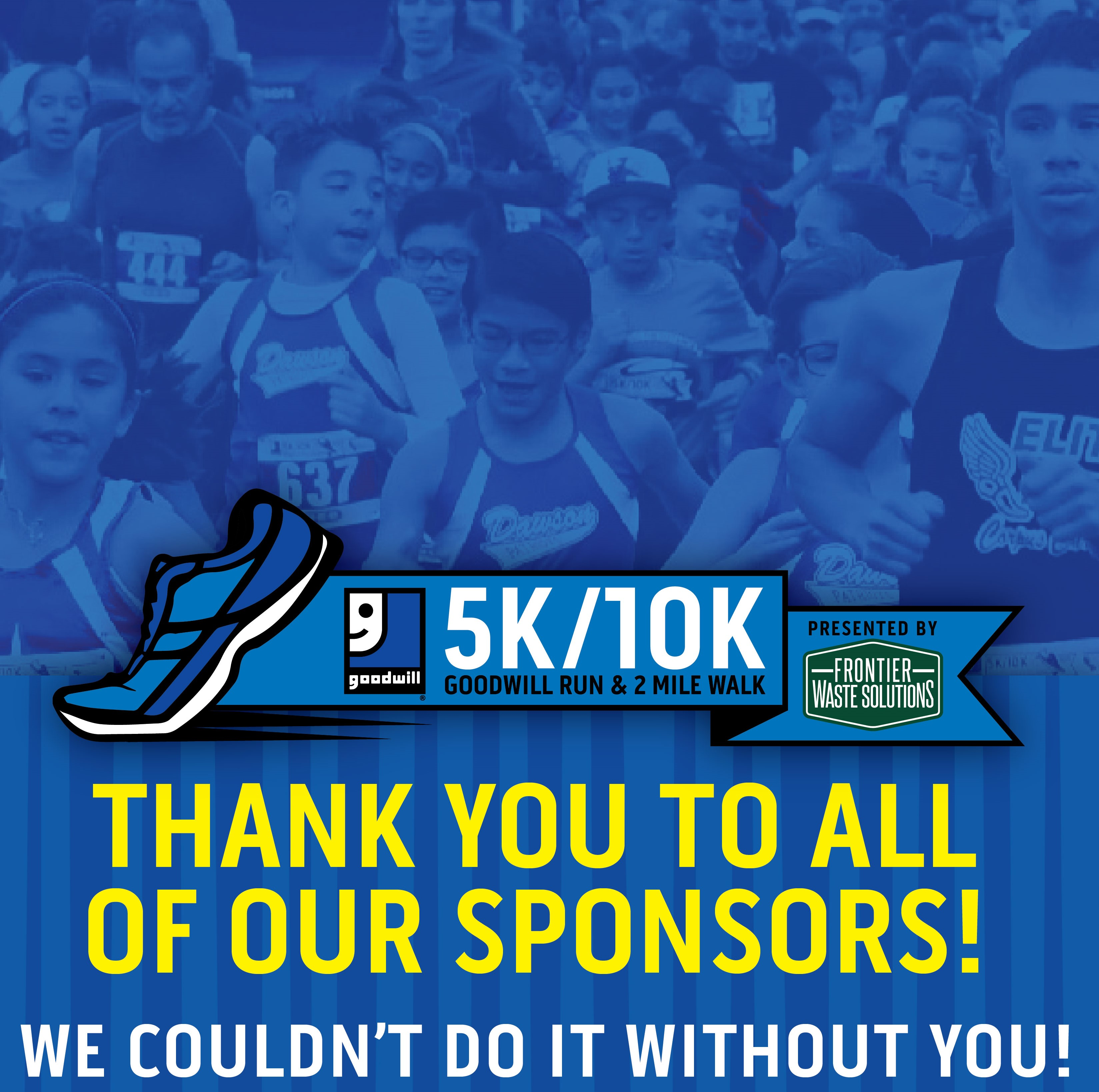 Thank you to all of our sponsors 2019 5k/10k Goodwill South Texas